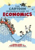 The Cartoon Introduction to Economics, Volume 2: Macroeconomics